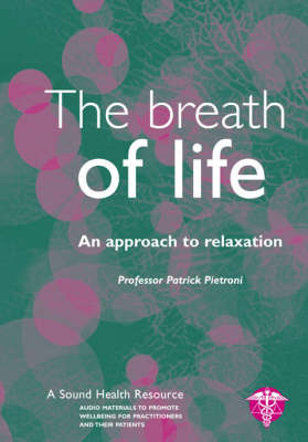 The Breath of Life: An Approach to Relaxation