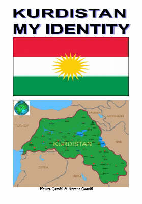 Kurdistan My Identity: Summary of the Truth for Awakening Mankind's Consciousness - A Drop of Truth into the Lake of Ignorance
