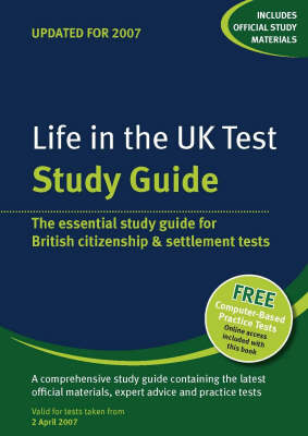 Life in the UK Test - Study Guide: The Essential Study Guide for the Life in the UK Test