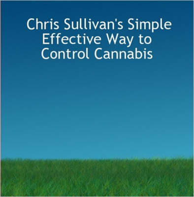 Chris Sullivan's Simple Effective Way to Control Cannabis: Second Revised Edition of the Bestselling Quit/control Cannabis Book
