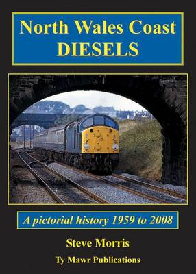 North Wales Coast Diesels: A Pictorial History 1959 to 2008
