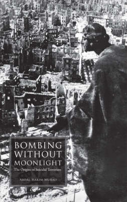 Bombing without Moonlight: The Origins of Suicidal Terrorism