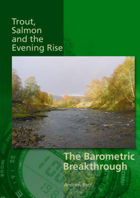 Trout, Salmon and the Evening Rise - the Barometric Breakthrough