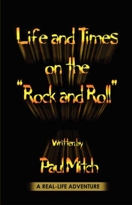 Life and Times on the Rock and Roll