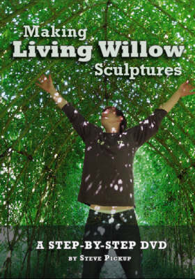Making Living Willow Sculptures: Step-by-step