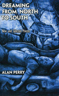 Dreaming from North to South: New and Selected Poems
