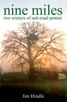 Nine Miles: Two Winters of Anti-road Protest