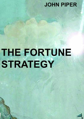The Fortune Strategy: How to Turn $250 into $250,000