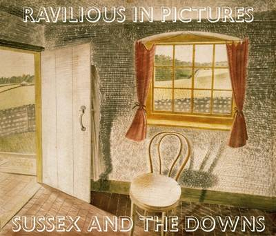 Ravilious in Pictures: 1: Sussex and the Downs