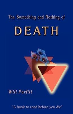 The Something and Nothing of Death: A Book to Read Before You Die