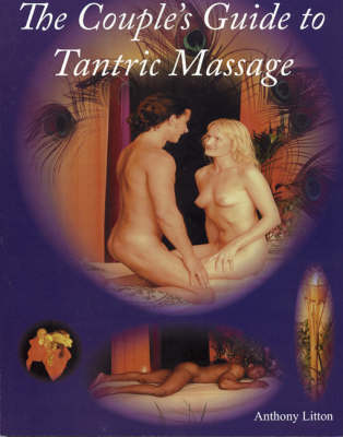 The Couple's Guide to Tantric Massage
