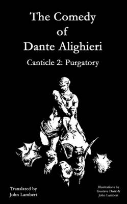 The Comedy of Dante Alighieri: Canticle 2: Purgatory