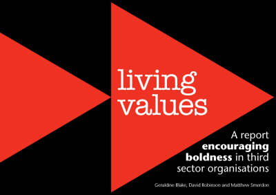 Living Values: A Report Encouraging Boldness in Third Sector Organisations