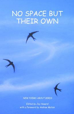 No Space But Their Own: Poems About Birds