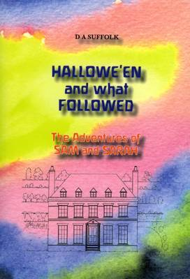 Hallowe'en and What Followed: The Adventures of Sam and Sarah: Book 1