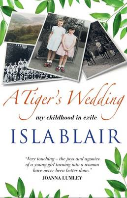 A Tiger's Wedding: My Childhood in Exile