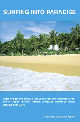 Surfing into Paradise: Relating Heaven's Amazing Rescue and Recovery Operation for the Indian Ocean Tsunami Capastrophe Victims Alongside Enormous Human Endeavour on Earth