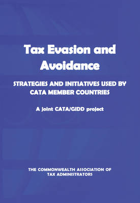 Tax Evasion and Avoidance: Strategies and Initiatives Used by CATA Member Countries