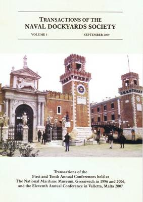 Transactions of the Naval Dockyards Society, Venice and Malta, Conferences 1996, 1998, 2006 and 2007