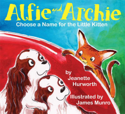 Alfie and Archie: Choose a Name for the Little Kitten: v. 2