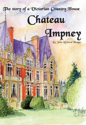 Chateau Impney: The Story of a Victorian Country House