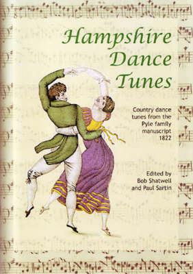Hampshire Dance Tunes: Country Dance Tunes from the Pyle Family Manuscript, 1822