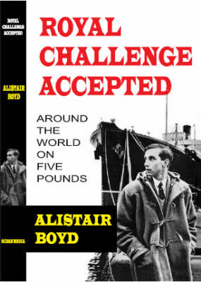 Royal Challenge Accepted: Around the World on Five Pounds