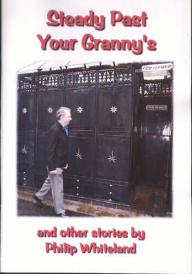 Steady Past Your Granny's: And Other Stories