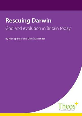 Rescuing Darwin: God and Evolution in Britain Today