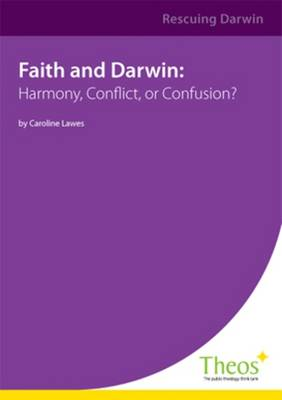 Faith and Darwin: Harmony, Conflict of Confusion