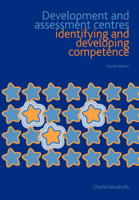 Development and Assessment Centres: Identifying and Developing Competence