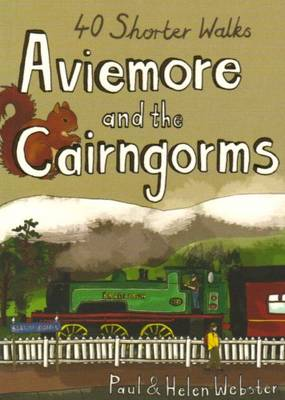Aviemore and the Cairngorms: 40 Shorter Walks