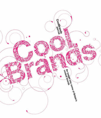 CoolBrands: An Insight into Some of Britain's Coolest Brands: 2007/2008