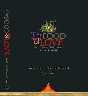The Food of Love: A Taste of Shakespeare in Four Seasons
