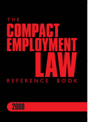 The Compact Employment Law Reference Book 2008: 2008