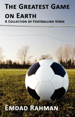 The Greatest Game on Earth - A Collection of Footballing Verse