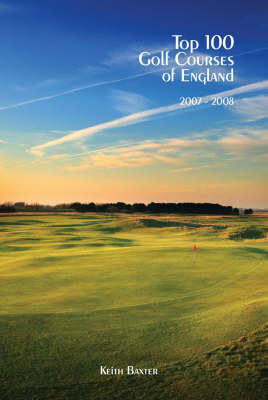 Top 100 Golf Courses of England: 2007 - 2008
