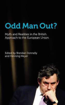 Odd Man Out? Myth and Realities in the British Approach to the European Union