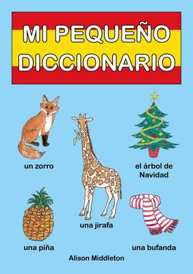 Mi Pequeno Diccionario: Mini Spanish Picture Dictionary