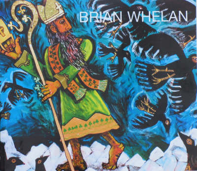 Myth of Return: The Paintings of Brian Whelan and Colleted Commentaries