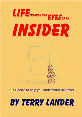 Life Through the Eyes of an Insider: 101 Poems to Help You Understand Life Better