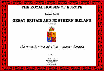 The Royal Houses of Europe: Great Britain: v. 1: Family of H.M. Queen Victoria