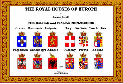 The Royal Houses of Europe: The Balkan and Italian Monarchies