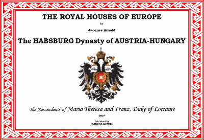 The Royal Houses of Europe: The Hapsburg Dynasty of Austria-Hungary
