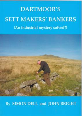 Dartmoor's Sett Makers' Bankers: An Industrial Mystery Solved?