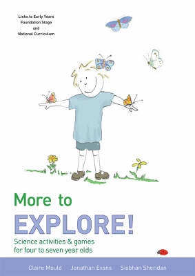 More to Explore: Science Activities and Games for Four to Seven Year Olds