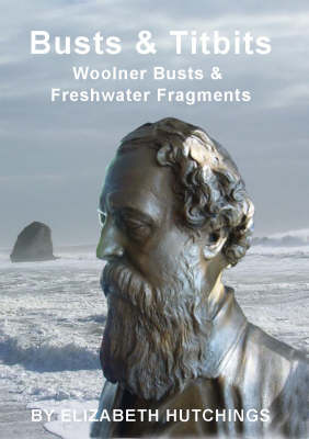 Busts and Titbits: Woolner Busts and Freshwater Fragments