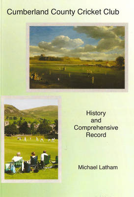 Cumberland County Cricket Club: History and Comprehensive Record
