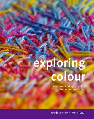 Exploring Colour with Julia Caprara: Experimental Approaches to Colour and Stitch
