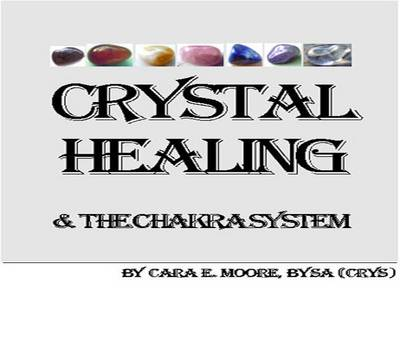 Crystal Healing and the Chakra System
